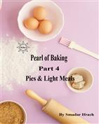 Pearl of Baking: Part 4 – Pies & Light Meals