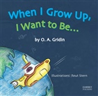 When I Grow Up, I Want to Be...