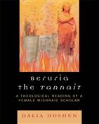 Beruria the Tannait: A Theological Reading of a Female Mishnaic Scholar