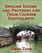 English idioms& proverbs and their Chinese equivalents