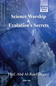 Science Worship & Evolution's Secrets